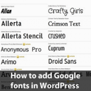 How to Add Google Fonts in WordPress Post Editor