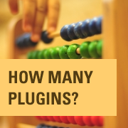 How Many WordPress Plugins Should You Install on Your Site?