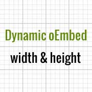 How to Dynamically Change the oEmbed Width and Height in WordPress