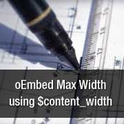 How to Set oEmbed Max Width in WordPress 3.5 with $content_width