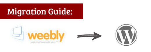 Weebly to WordPress Migration Guide
