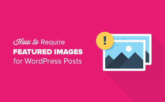 How to require featured images for WordPress posts