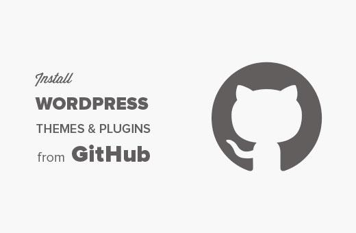 Installing a WordPress plugin or theme from GitHub