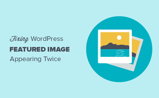 Fixing WordPress featured image appearing twice