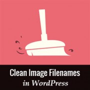 How to Enforce Clean Image Filenames in WordPress