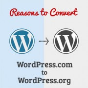 8 Reasons to Convert Your WordPress.com Blog to WordPress.org