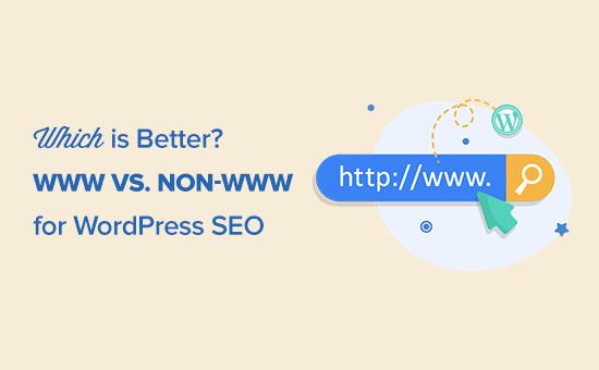 WWW vs non-WWW - Which is Better For WordPress SEO?