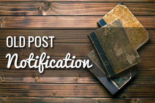 Old Post Notification WordPress