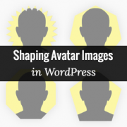 How to Change the Shape of User Avatars in WordPress