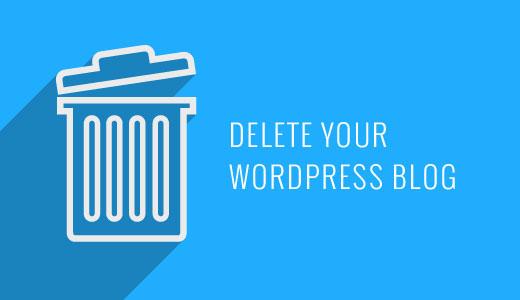 Delete your WordPress Blog