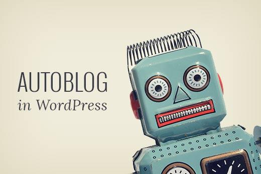 Creating Autoblog in WordPress