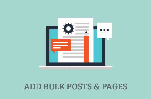Adding bulk posts and pages in WordPress