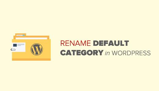Rename Default Category in WordPress