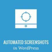 How to Create Automated Website Screenshots in WordPress