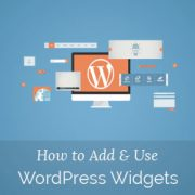 How to Add and Use Widgets in WordPress