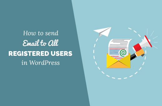 Email all registered users in WordPress