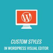 How to Add Custom Styles to WordPress Visual Editor