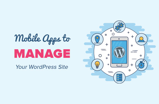 Best Mobile Apps to Manage Your WordPress Site