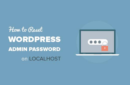 How to reset WordPress admin password on localhost