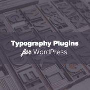 16 Best WordPress Typography Plugins to Improve Your Design