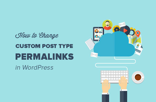 How to change custom post type permalinks in WordPress