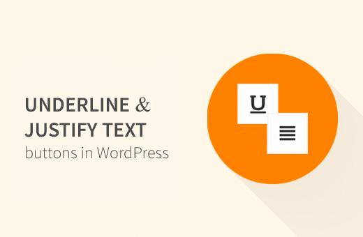 Underline and Justify Text in WordPress