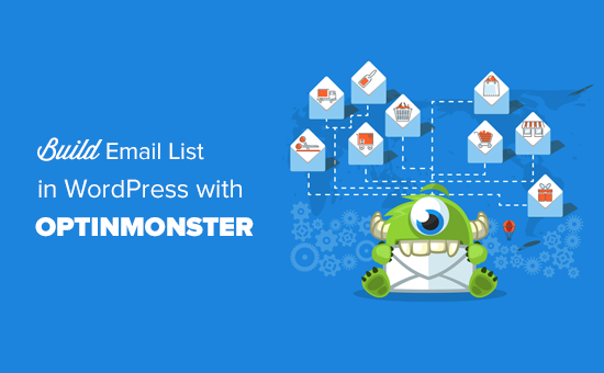 How to build your email list in WordPress with OptinMonster