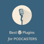15 Best WordPress Plugins for Podcasters