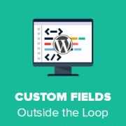 How to Display Custom Fields Outside The Loop in WordPress