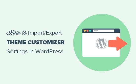 Import / export theme customizer settings in WordPress