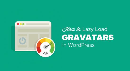 Lazy Load Gravatar Images in WordPress