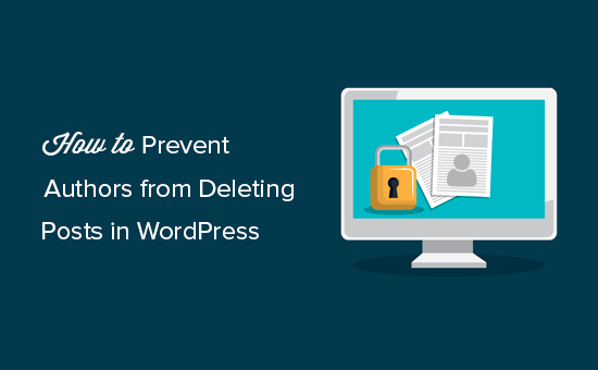 How to prevent authors from deleting posts in WordPress