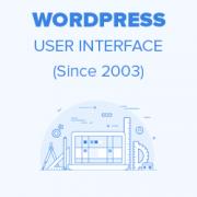 Evolution of WordPress User Interface (2003 – 2019)