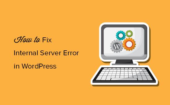 How to fix internal server error in WordPress
