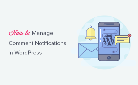 How to manage WordPress comment notifications