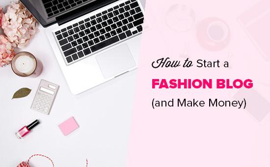 Starting a fashion blog and making money