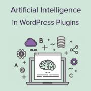 10 WordPress Plugins Using Artificial Intelligence and Machine Learning