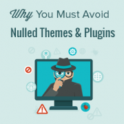 Why You Must Avoid Nulled WordPress Themes & Plugins (9 Reasons)