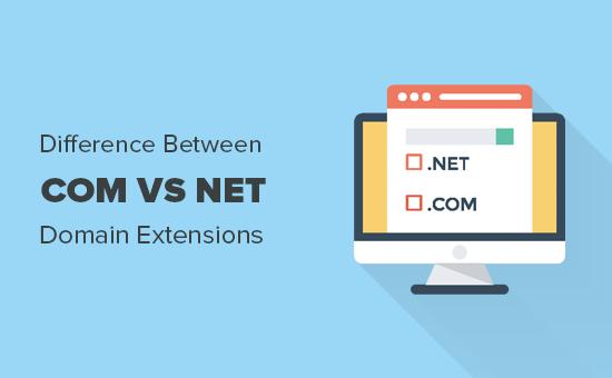 تفاوت برنامه های افزودنی نام دامنه Com در مقابل Net