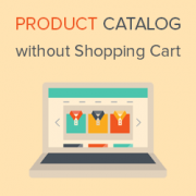 How to Create a Product Catalog in WordPress (without a Shopping Cart)