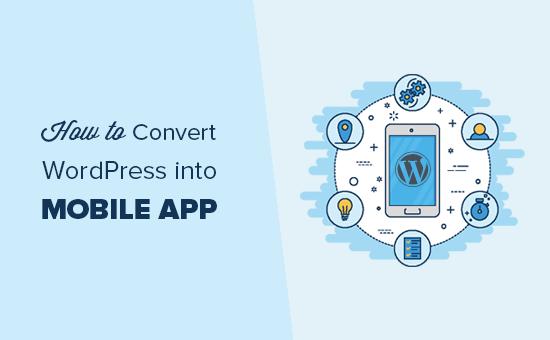Comment convertir WordPress en application mobile