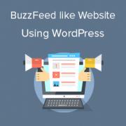 How to Create a BuzzFeed Like Website Using WordPress