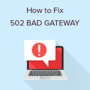 How to Fix the 502 Bad Gateway Error in WordPress