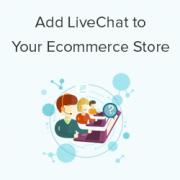 How to Add LiveChat to Your WooCommerce Store (and Boost Sales)