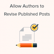 How To Allow Authors To Revise Published Posts in WordPress