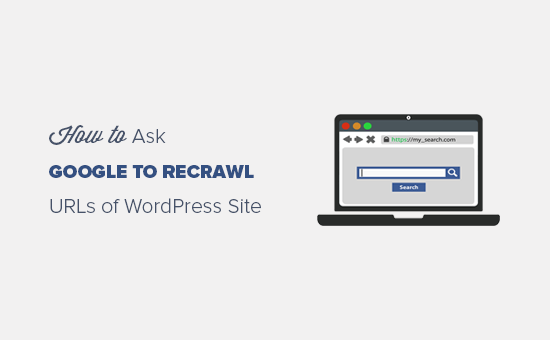 How to ask Google to recrawl URLs of your WordPress site