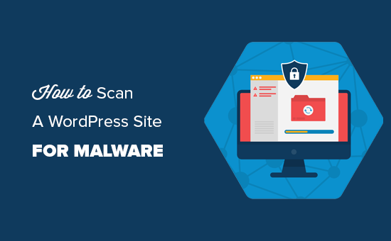 How to scan a WordPress site for malware and suspicious code