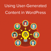 How to Use User Generated Content in WordPress to Grow Your Business