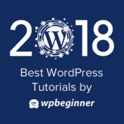 Best of Best WordPress Tutorials of 2018 on WPBeginner
