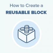 How to Create a Reusable Block in WordPress Block Editor (Gutenberg)
